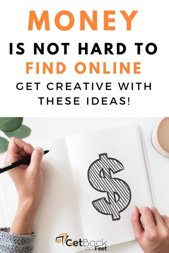 Money Is Not Really Hard to Find, Get Creative! - GetBackOnFeet