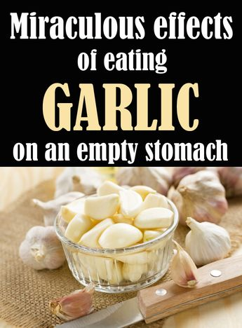 Miraculous Effects Of Eating Garlic On An Empty Stomach - 101Beauty.org