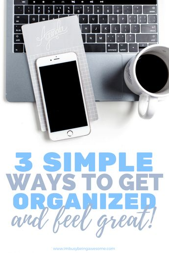How to Get Organized, Discover Clarity, and Feel Great
