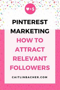 Pinterest Marketing :: How To Attract Relevant Followers