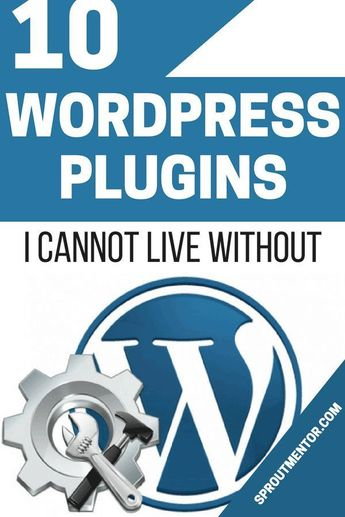 10 Of The Best WordPress Plugins I Cannot Live Without | SproutMentor