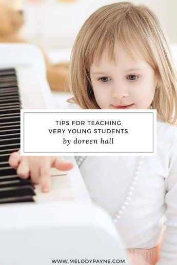 Tips for Teaching Very Young Students by Doreen Hall