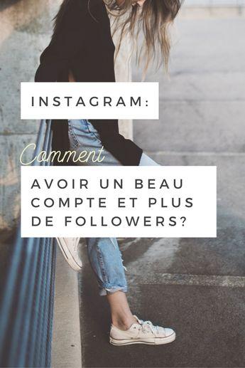 Comment avoir un bon compte Instagram et plus de followers?