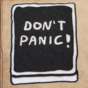 "Don't Panic 3"" Hitchhikers Guide to the Galaxy Embroidered Patch - iron on backing"