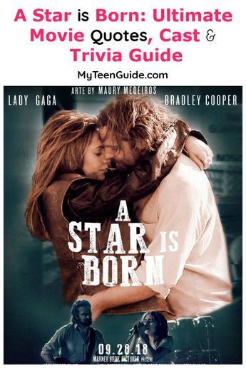 A Star is Born Movie Quotes, Cast & Trivia- MyTeenGuide