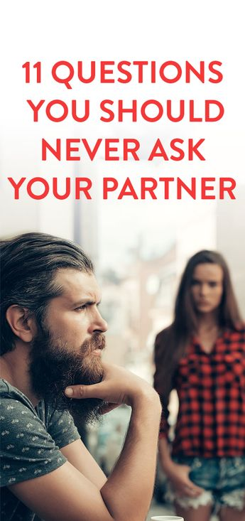 Questions You Should Consider Not Asking Your Partner