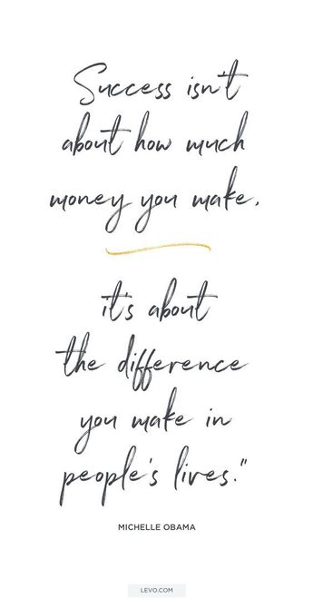Success isn't about how much money you make. It's about the difference you make in people's lives. - Michelle Obama | Michelle Obama Quotes | Michelle Obama Book | Michelle Obama Becoming | Books | Book Club List | Oprah | Oprah Super Soul Sunday | Oprah Book Club List | Best Books 2018