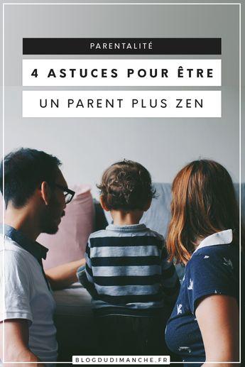 6 astuces pour être un parent (plus) zen