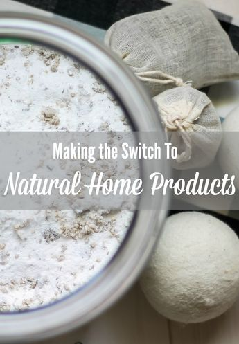 Making the Switch to Natural Home Products