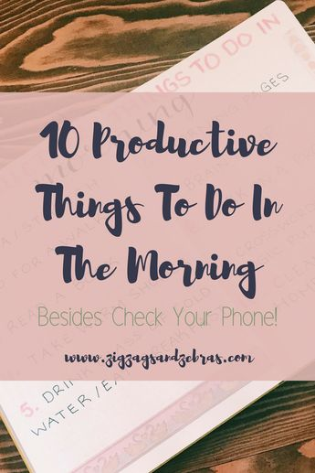10 Productive Things You Can Do In The Morning That Don't Include Social Media