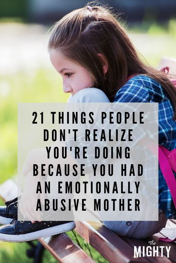 #Ways Growing Up With an Emotionally Abusive Mother Affects Adulthood | The Mighty #emotionalabuse #parenting #children #mentalhealth #abuse #abuserecovery