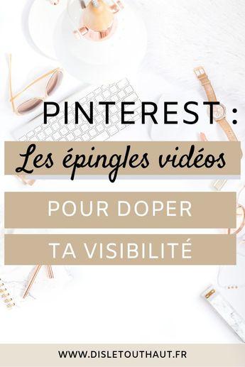 Épingle vidéo Pinterest : comment l'utiliser pour doper ton trafic ? - Dis le tout haut