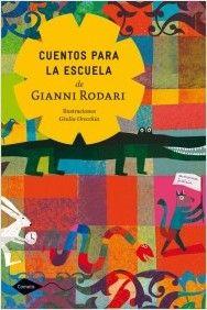+ 7 años. - Cuentos para la escuela de Gianni Rodari   Planeta de Libros