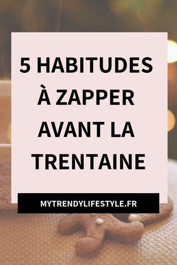 5 habitudes à zapper avant la trentaine
