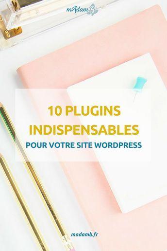 10 plugins indispensables pour votre site wordpress - madamb