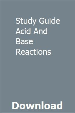 Study Guide Acid And Base Reactions pdf download