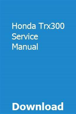Honda Trx300 Service Manual