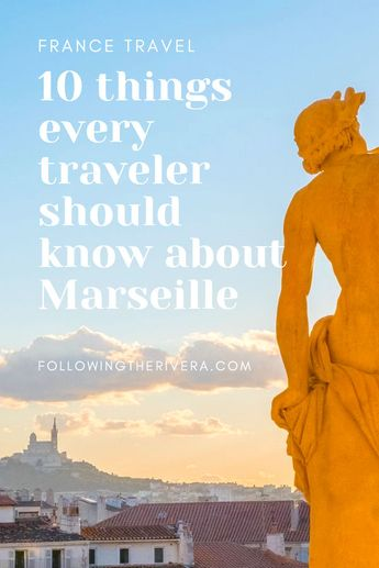 Things to know about Marseille - 10 tips for the first-time traveler