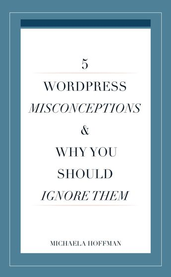 WordPress Misconceptions for Small Business Owners