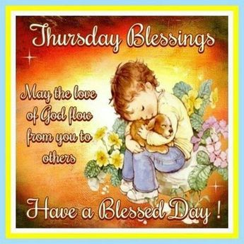 Thursday Blessings Have A Lovely Day