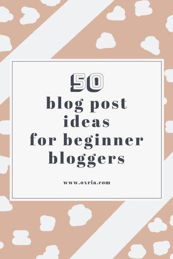 50 blog post ideas for beginner bloggers.