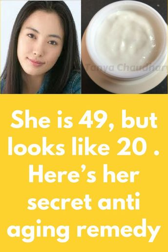 She is 49, but looks like 20 . Here's her secret anti aging remedy