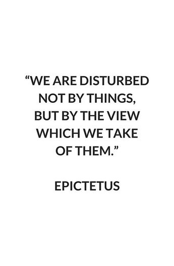 'EPICTETUS Stoic Philosophy Quote - We are disturbed not by things, but by the view which we take of them ' Art Print by IdeasForArtists