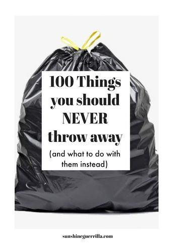 100 Things You Should NEVER Throw in the Garbage (And What to Do With Them Instead) - less waste, low waste, zero waste #zerowaste #donate #recycle #reuse