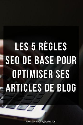 Les 5 règles SEOde base pour optimiser ses articles de blog - Designed by Justine