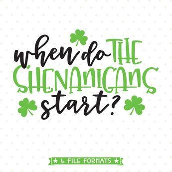 St Patricks Day SVG, When do the Shenanigans start SVG file, Shenanigans SVG, Funny svg, St Patricks