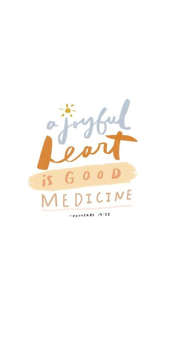 A joyful heart is good medicine. | Inspirational quotes, handlettered quotes, quotes for instagram story, instagram story templates.