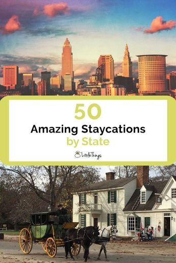 50 Amazing Staycations by State: If the summer got away before your family could get away, don't think it's too late. These amazing staycations will let you be a tourist in (or near) your own town.