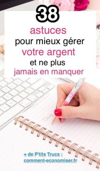 38 Astuces Pour Mieux Gérer Votre Argent Et Ne Plus JAMAIS en Manquer.
