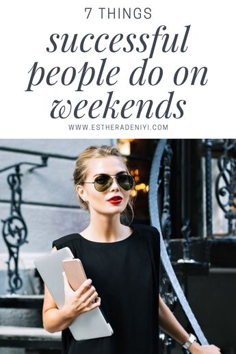 What successful people do on weekends