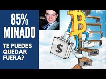 85% BITCOIN SE HA MINADO, TE PUEDES QUEDAR FUERA?