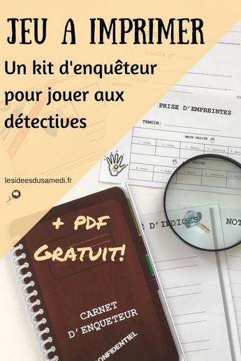 Télécharger un kit d'enquêteur gratuit pour jouer au détective à la maison avec des copains #anniversaire #enquete #detective #crime