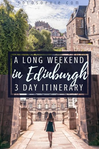 A Long Weekend in Edinburgh Itinerary You'll Want to Copy