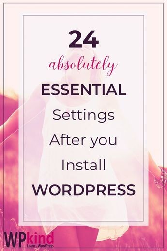 24 essential settings after installing WordPress that you absolutely must make to get you on the right track for blogging success! Includes tips on what WordPress plugins to install, how to pick a WordPress theme. If you want to start your WordPress blog off in the right way it is vital that you carry out these essential settings before you start publishing. #startablog #wordpressplugins #wordpressseo #wordpressforbeginners #wordpresstips #wordpressblog #wordpresstutorials