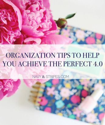 Organization tips to help you achieve the perfect 4.0