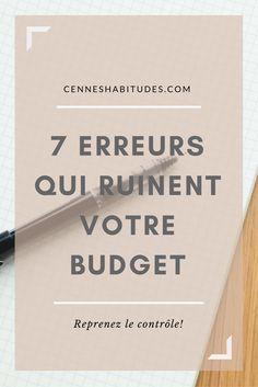 7 erreurs qui ruinent votre budget