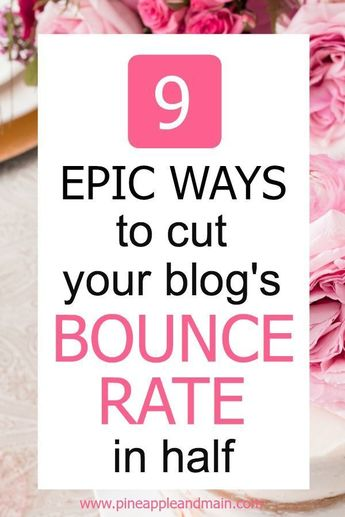 BOUNCE RATE: How to quickly and easily decrease it on your blog