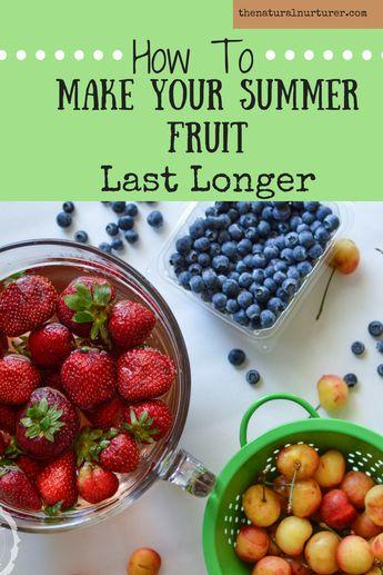 How To Make Your Summer Fruit Last Longer