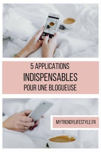 5 applications dont chaque blogueuse a besoin - My Trendy Lifestyle