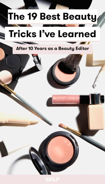 The 19 Best Beauty Tricks I've Learned After 10 Years as a Beauty Editor