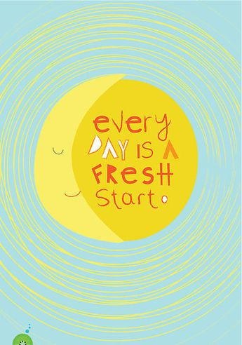 'Everyday is a fresh start.' Poster by theseakiwi