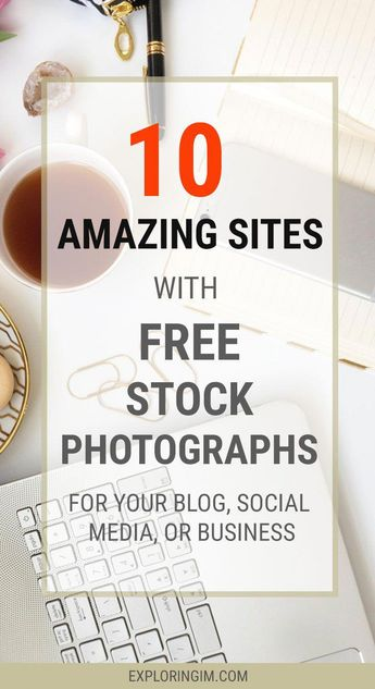 10 Aamazing Sites With FREE Stock Photographs For Your Blog, Social Media and Business #blog #blogging #bloggingtips