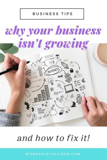 7 reasons your business isn't growing - and how to fix it | If you're an entrepreneur struggling to grow your business or a side hustle, this post is for you. I'm covering 7 reasons why your business is stuck and not growing, plus tips and strategies to help you break through this plateau for greater business success! | Miss Ashley Allison #missashleyallison #businesstips #businessgrowth #entrepreneurtips #solopreneurtips