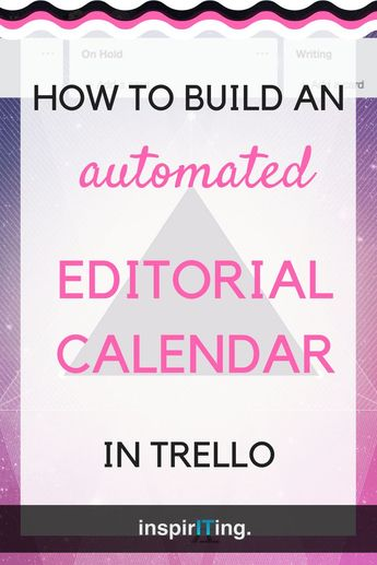 How To Build An Automated Editorial Calendar in Trello