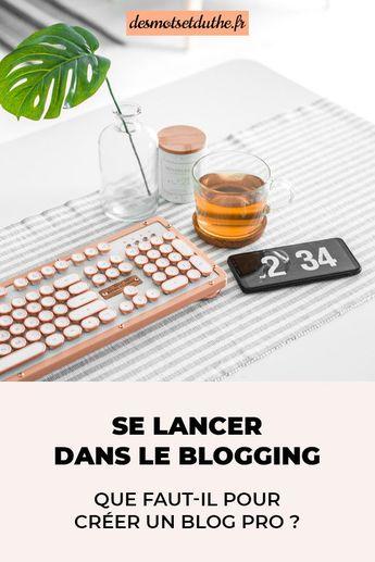De quoi as-tu besoin pour créer un blog pro ? Découvre mes conseils pour se lancer dans le blogging !
