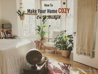 How To Make Your Home Cozy On A Budget